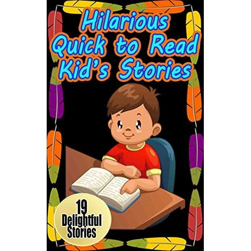 Hilarious Quick to Read Kid's Stories: 19 Different and