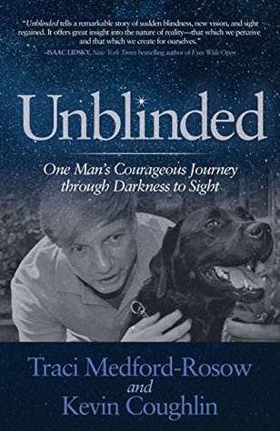 Unblinded: One Man's Courageous Journey through Darkness to Sight  pdf