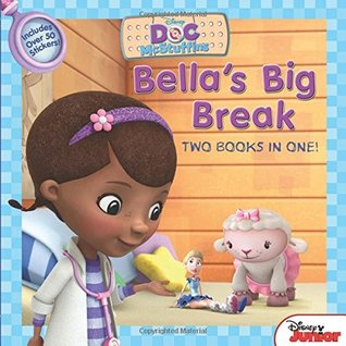 Doc McStuffins Awesome Guy to the Rescue! / Bella's Big Break: Two-Books-in-One
