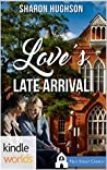 Love's Late Arrival (Sweet Grove Romances #1)