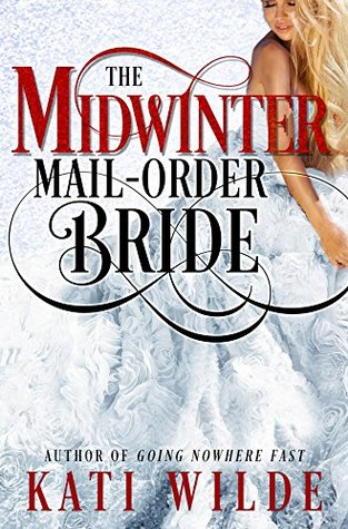 The Midwinter Mail Order Bride By Kati Wilde