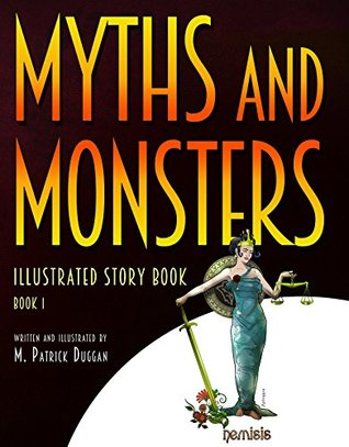 Myths and Monsters Illustrated Story Book: Book 1