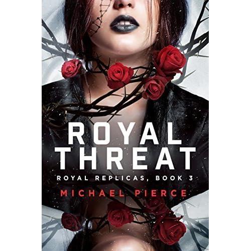 Royal Threat Royal Replicas 3 By Michael Pierce