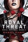 Royal Threat (Royal Replicas, #3)