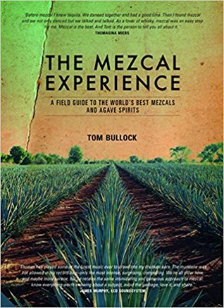 The Mezcal Experience: A Guide to Mezcal and Tequila