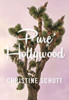 Pure Hollywood: And Other Stories