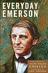 Everyday Emerson: The Wisdom of Ralph Waldo Emerson Paraphrased