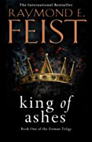 King of Ashes (The Firemane Saga, #1)