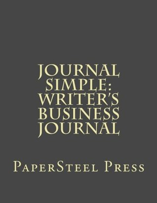 Journal Simple: Writer's Business Journal
