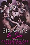 Six Ways to Sin by Cassandra Dee