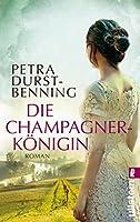 Die Champagnerkönigin (Die Jahrhundertwind-Trilogie 2)