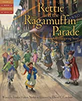Rettie and the Ragamuffin Parade: A Thanksgiving Story (Tales of Young Americans)