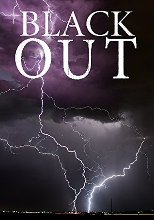 Blackout: A Tale Of Survival In A Powerless World- Book 1