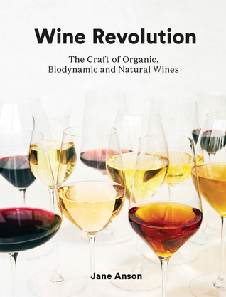Wine Revolution: The World's Best Organic, Biodynamic and Craft Wines