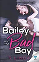 Bailey And The Bad Boy: Volume 1 (Scandalous Series)