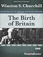 The Birth of Britain (A History of the English Speaking Peoples, #1)