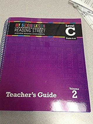 My Sidewalks on Reading Street Intensive Reading Intervention TEACHER'S GUIDE Level C Vol. 1 Units 1 - 3
