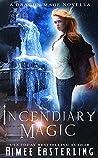 Incendiary Magic (Dragon Mage Chronicles #2.5)