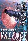 Valence (Confluence, #4)