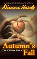 Autumn's Fall (Once Times Thrice, #3)