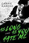 As Long As You Hate Me by Carrie Aarons