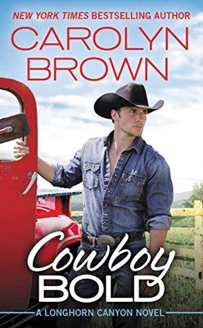 Cowboy Bold (Longhorn Canyon #1)
