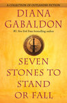 Seven Stones to Stand or Fall (Outlander 0.5, 7.5 & 8.5)