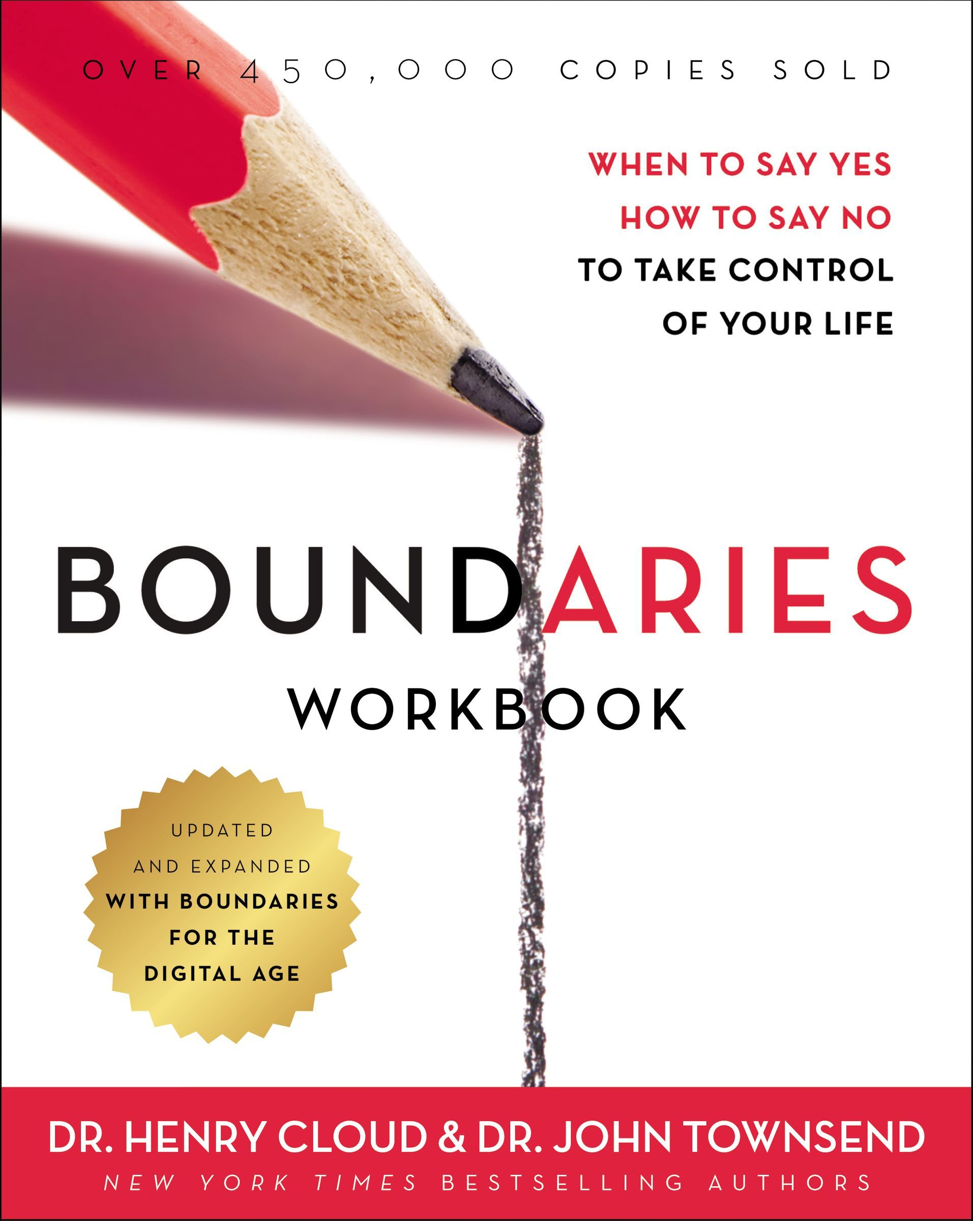 Boundaries Workbook When to Say Yes When to Say No To Take Control of Your Life by Henry Cloud, John Townsend