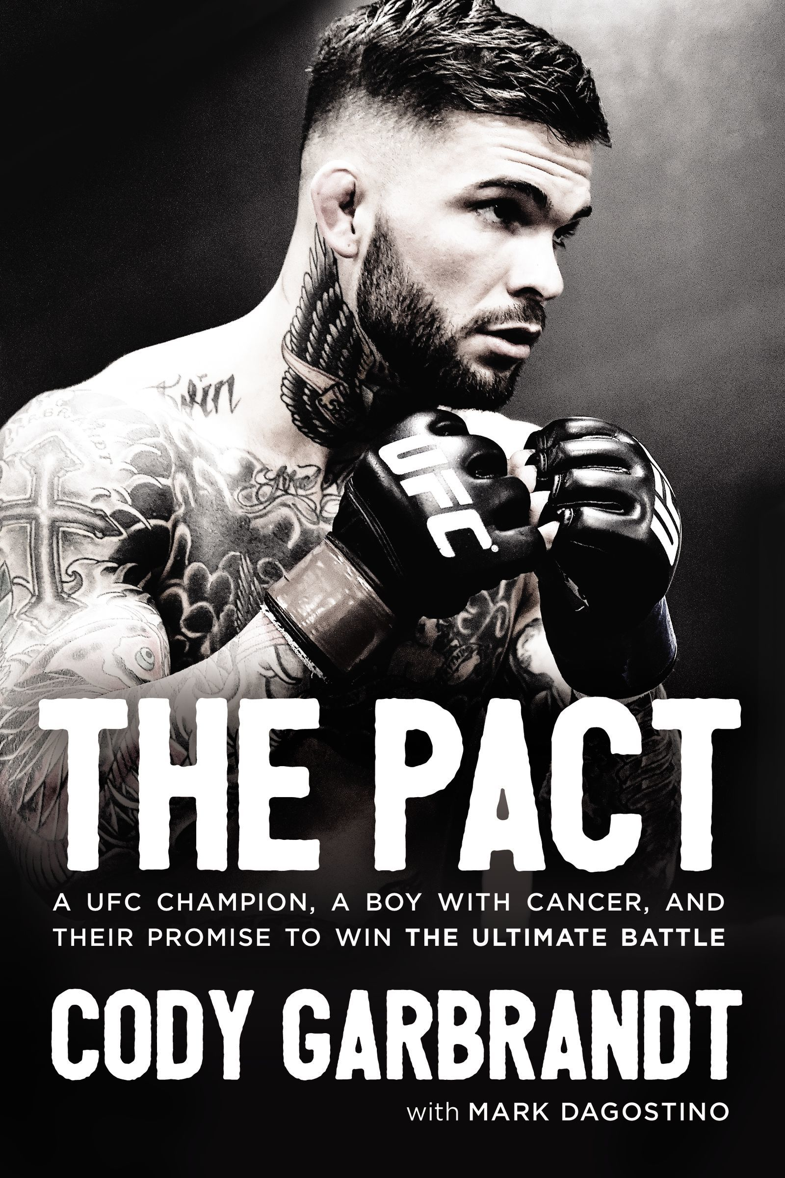 The Pact A UFC Champion, a Boy with Cancer, and Their Promise to Win the Ultimate Battle