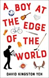 A Boy at the Edge of the World by David Kingston Yeh