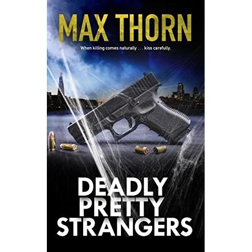 Read Deadly Pretty Strangers One Dead Body One Bereaved Mother One Small Favour By Max Thorn