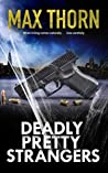 Deadly Pretty Strangers by Max Thorn