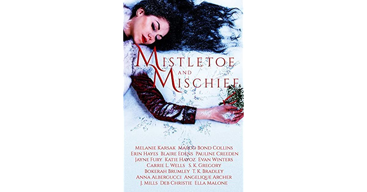 Mistletoe and Mischief: A Collection of Magical Holiday Tales by