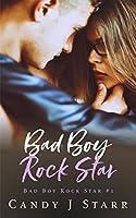 Bad Boy Rock Star (Bad Boy Rock Star, #1)