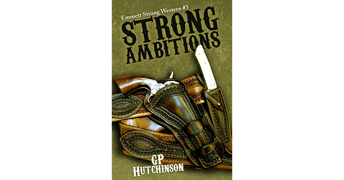 strong ambitions emmett strong westerns book 3