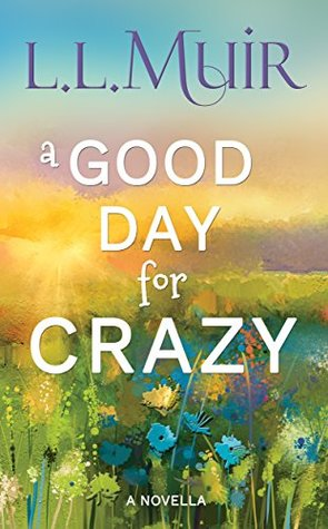 A Good Day for Crazy by L.L. Muir