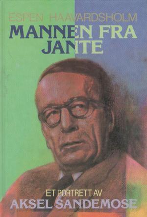 Mannen Fra Jante: Et Portrett Av Aksel Sandemose