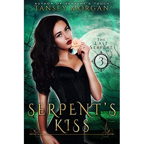 Serpent S Kiss The Last Serpent 3 By Tansey Morgan