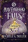Awaken the Soul (Havenwood Falls High #5)