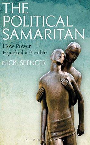 The Political Samaritan by Nick Spencer
