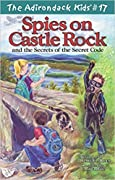 Spies on Castle Rock and the Secrets of the Secret Code