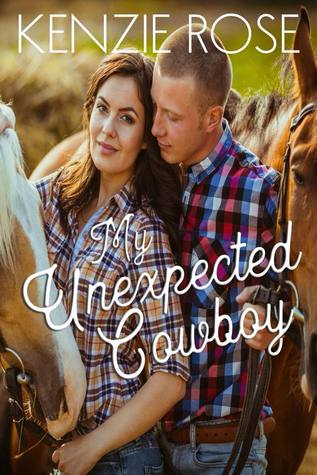 My Unexpected Cowboy by Kenzie Rose