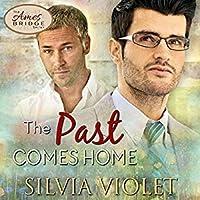 The Past Comes Home (Ames Bridge, #2)