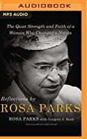Reflections by Rosa Parks: The Quiet Strength and Faith of a Woman Who Changed a Nation