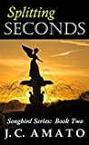 Splitting Seconds (Songbird Series #2)