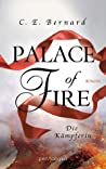 Palace of Fire - Die Kriegerin (Palace-Saga #3)