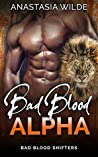 Bad Blood Alpha (Bad Blood Shifters, #5)