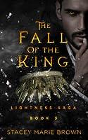 The Fall Of The King (Lightness Saga #3)