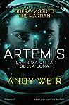 Artemis. La prima città sulla luna by Andy Weir