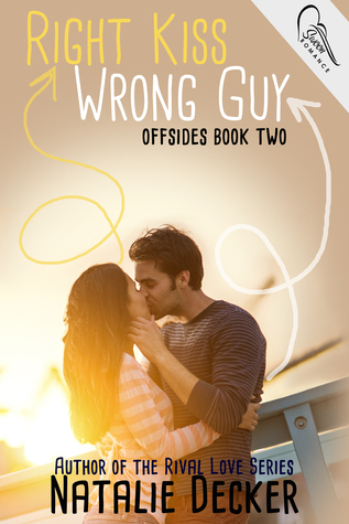 Right Kiss Wrong Guy (Offsides, #2)